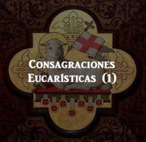 Consagraciones Eucarísticas (1)