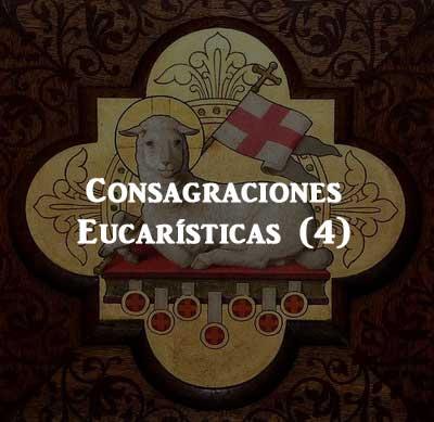 Consagraciones Eucarísticas (4)